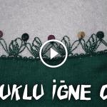 Videolu, Boncuklu İğne Oyası Nasıl Yapılır?