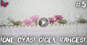 Videolu, İğne Oyası Havlu Kenarı Çiçek Bahçesi