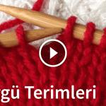 Videolu, Şiş Örgü Terimleri ve Teknikleri