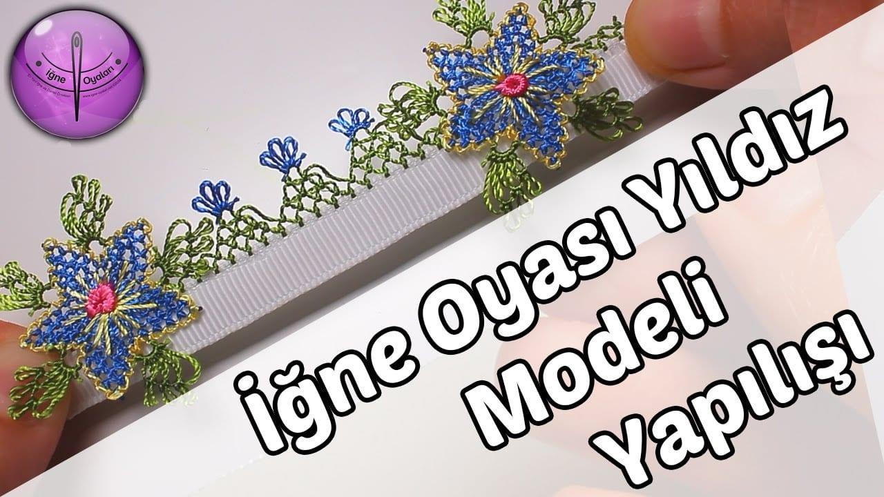 İğne Oyası Yıldız Çiçeği Modeli Yapılışı Anlatımlı Videolu