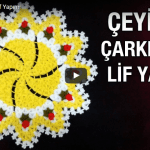 Yıldız Çarkıfelek Lif Yapımı,Videolu Anlatım