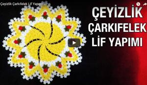 Yıldız Çarkıfelek Lif Yapımı, Videolu Anlatım