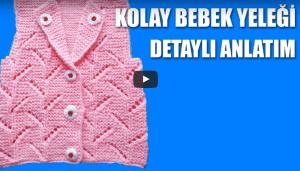Video Kolay Bebek Yelek Modelleri ve Yapılışı